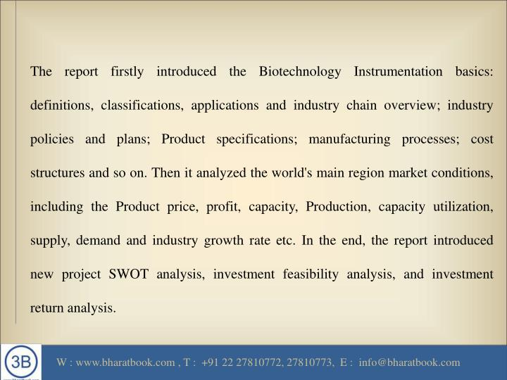 The report firstly introduced the Biotechnology Instrumentation basics: definitions, classifications...