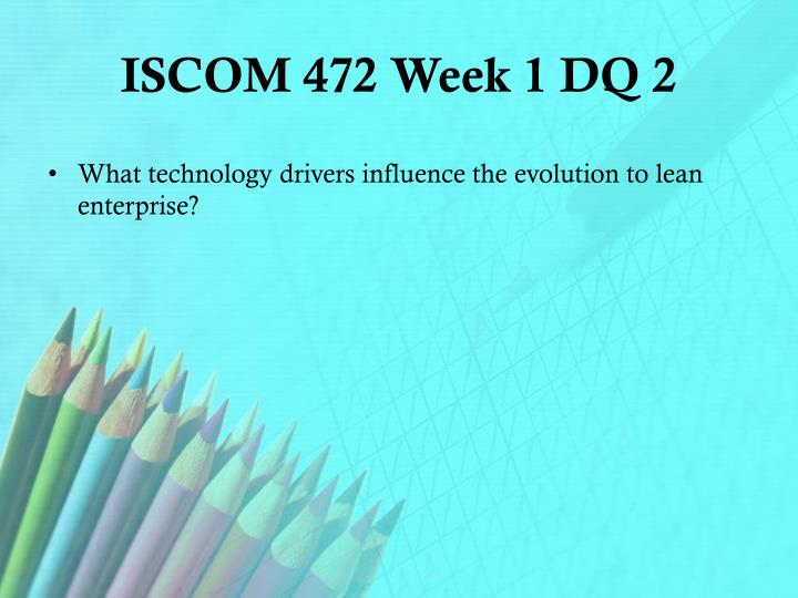 ISCOM 472 Week 1 DQ 2
