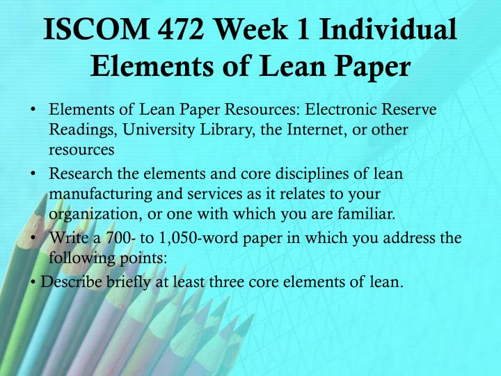 ISCOM 472 Week 1 Individual Elements of Lean Paper