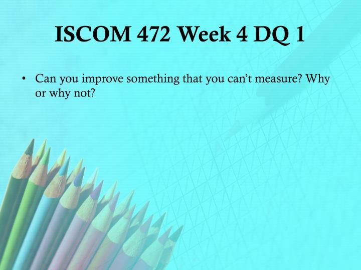 ISCOM 472 Week 4 DQ 1