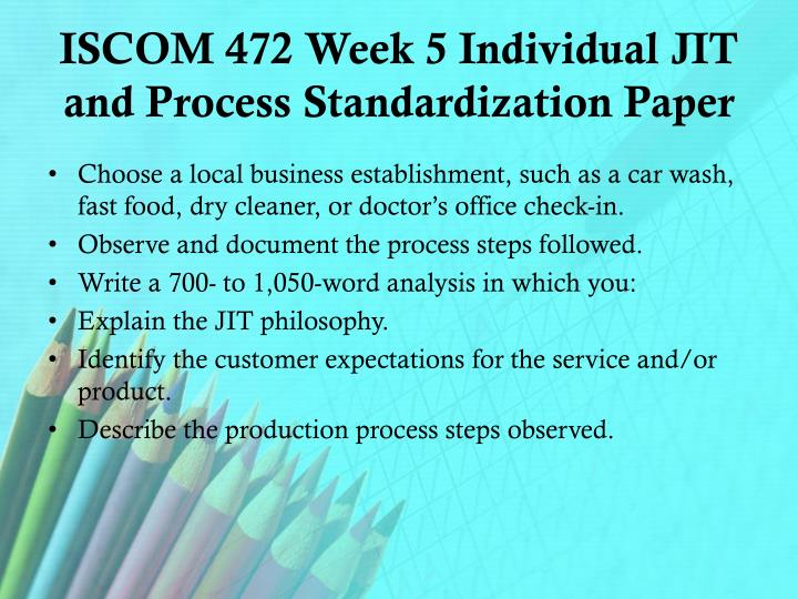 ISCOM 472 Week 5 Individual JIT and Process Standardization Paper