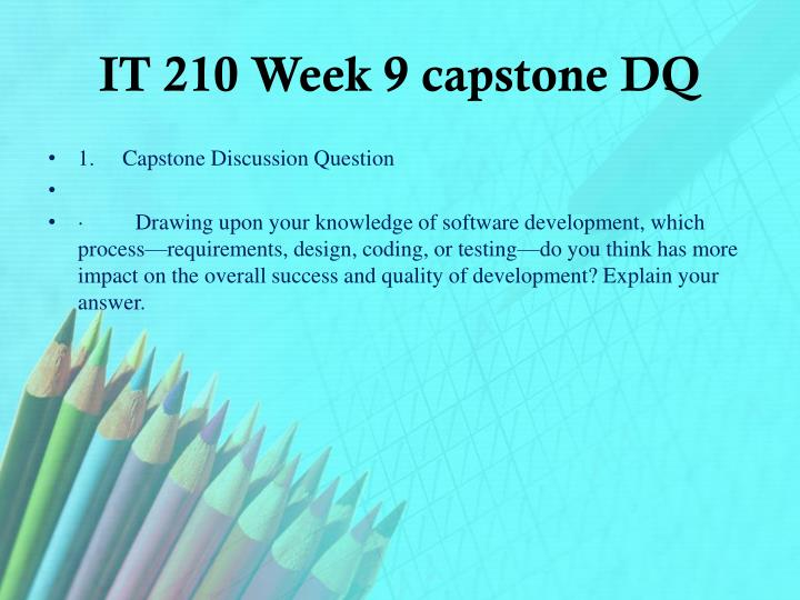 IT 210 Week 9 capstone DQ