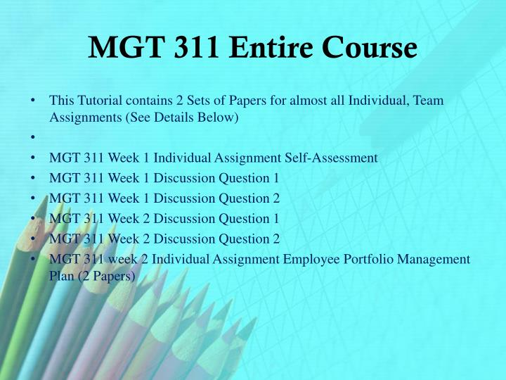 Mgt 311 entire course