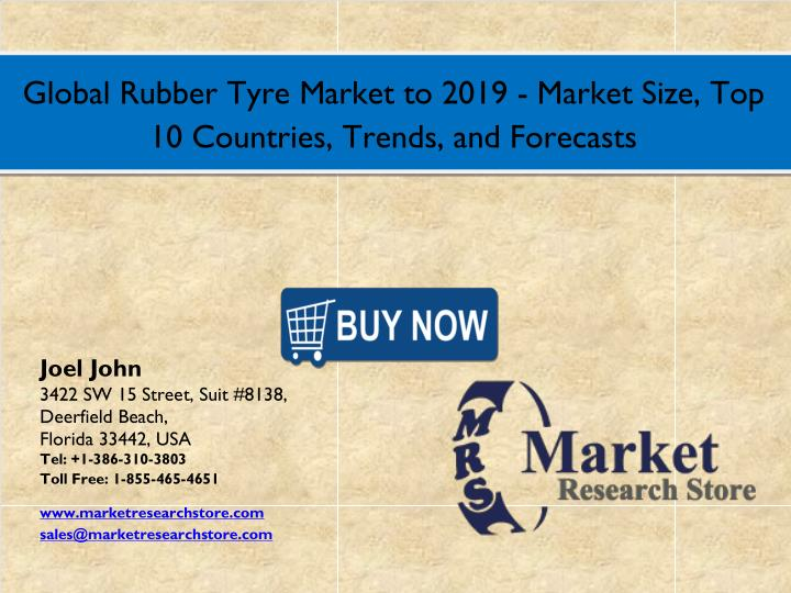 Global Rubber Tyre Market to 2019 - Market Size, Top
