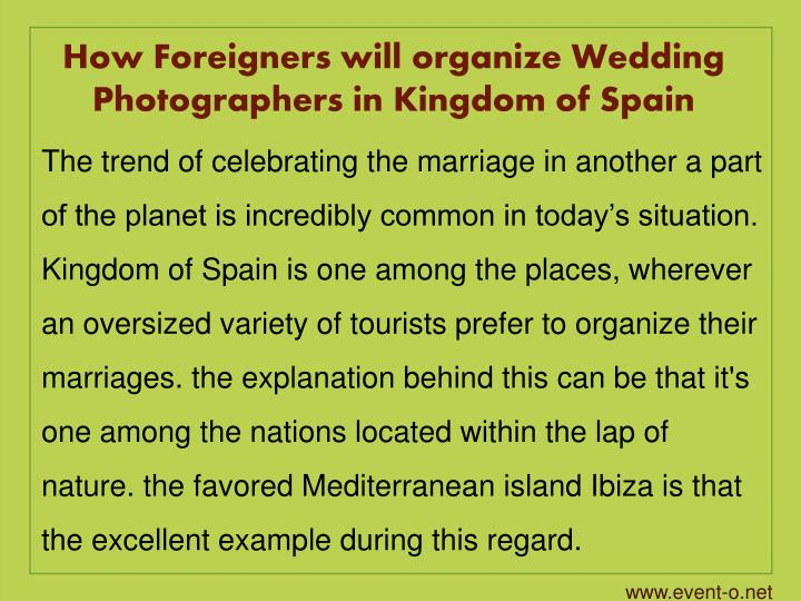 How Foreigners will organize Wedding Photographers in Kingdom of Spain