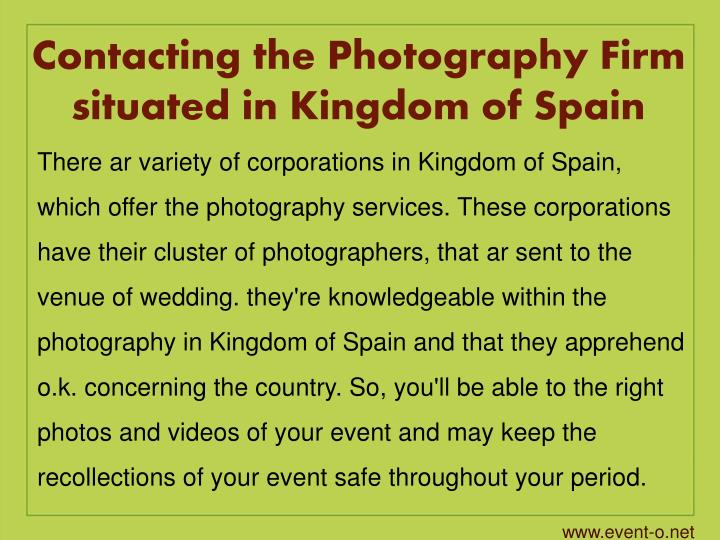 Contacting the Photography Firm situated in Kingdom of Spain