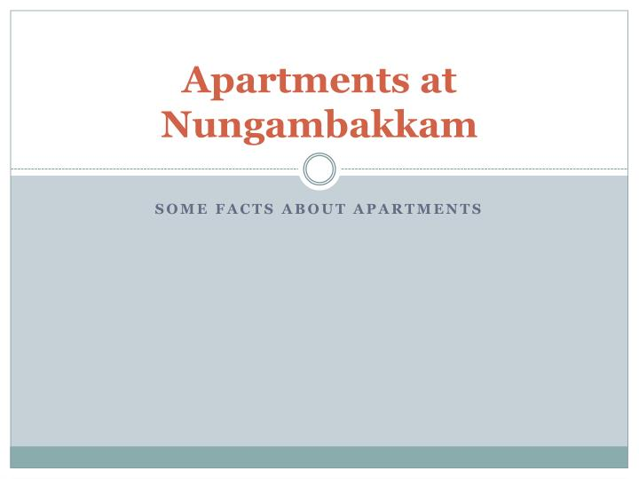 Apartments at nungambakkam