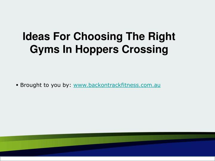 Ideas For Choosing The Right Gyms In Hoppers Crossing