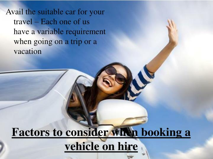 Factors to consider when booking a vehicle on hire