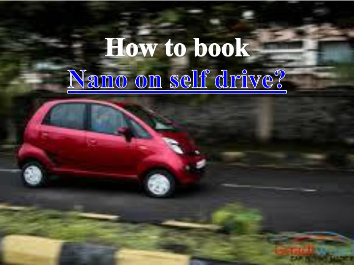 How to book nano on self drive