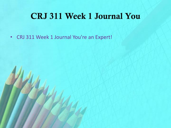 CRJ 311 Week 1 Journal You