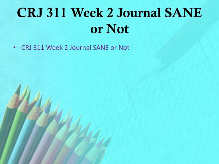 CRJ 311 Week 2 Journal SANE or Not