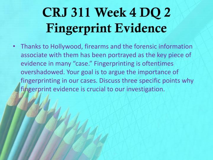 CRJ 311 Week 4 DQ 2 Fingerprint Evidence