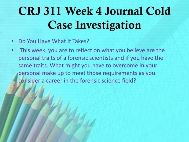 CRJ 311 Week 4 Journal Cold Case Investigation