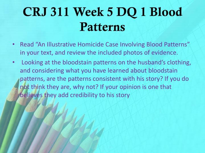 CRJ 311 Week 5 DQ 1 Blood Patterns