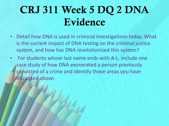 CRJ 311 Week 5 DQ 2 DNA Evidence