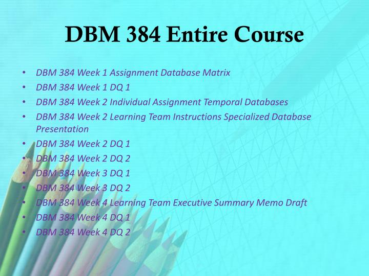 DBM 384 Entire Course