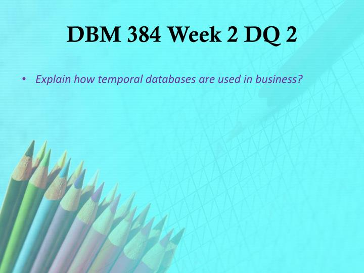 DBM 384 Week 2 DQ 2