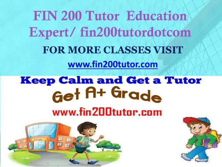 FIN 200 Tutor  Education Expert/ fin200tutordotcom