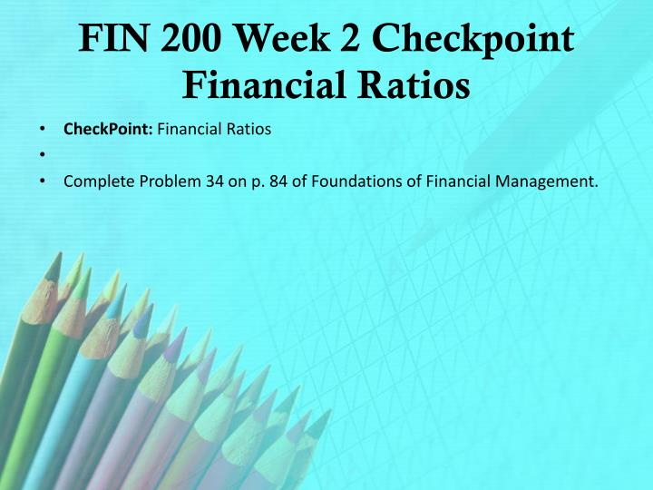 FIN 200 Week 2 Checkpoint Financial Ratios