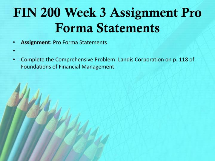 FIN 200 Week 3 Assignment Pro Forma Statements