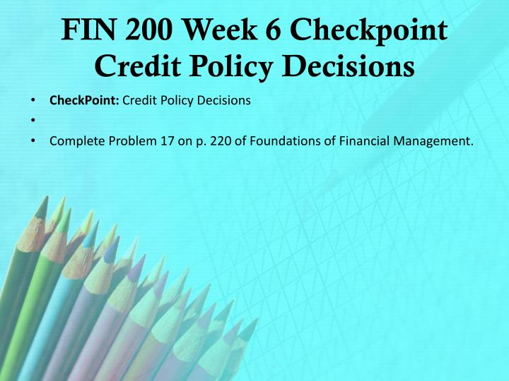 FIN 200 Week 6 Checkpoint Credit Policy Decisions