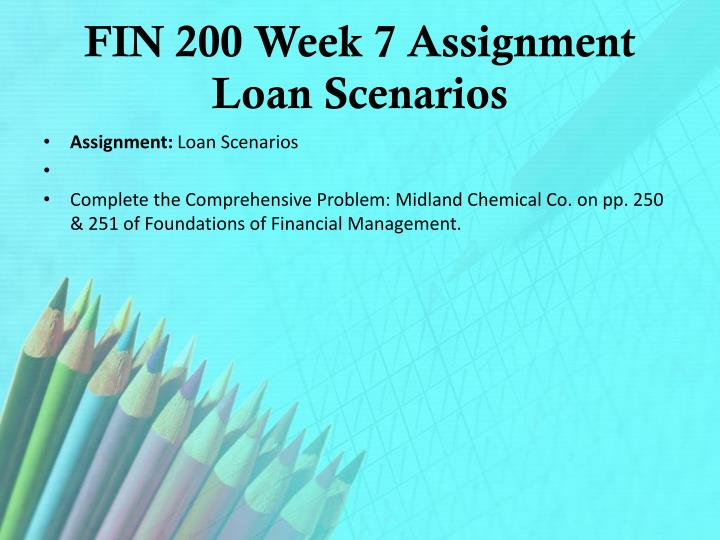 FIN 200 Week 7 Assignment Loan Scenarios