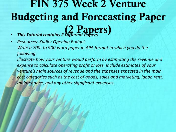 venture budgeting and forecasting paper 2 essay Need a professional writer to work on this paper click here and get this essay  this essay done capital budgeting  paper iscom 305 week 2 iscom.