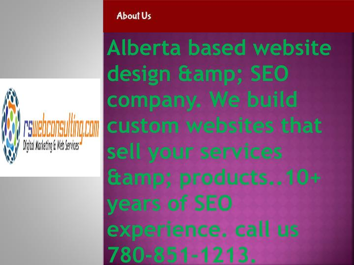 Alberta based website design & SEO company. We build custom websites that sell your services & products..10+ years of SEO experience. call us