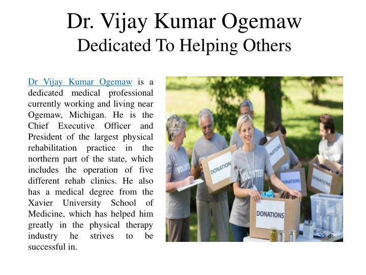 Dr. Vijay Kumar Ogemaw