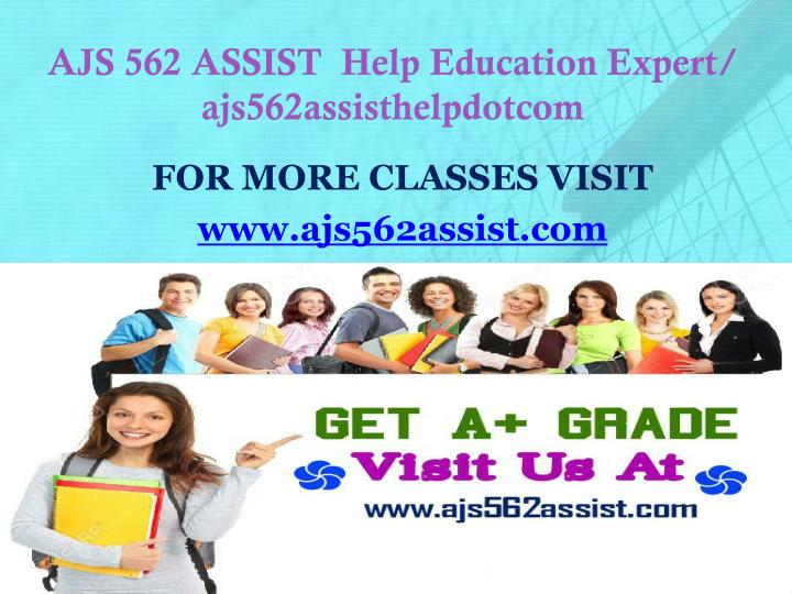 Ajs 562 assist help education expert ajs562assisthelpdotcom