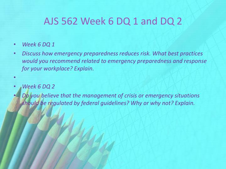 AJS 562 Week 6 DQ 1 and DQ 2