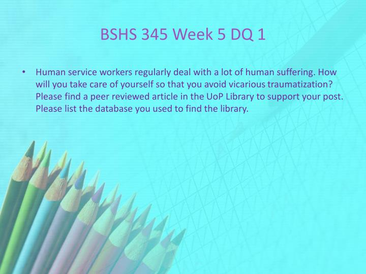 BSHS 345 Week 5 DQ 1