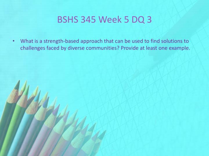 BSHS 345 Week 5 DQ 3