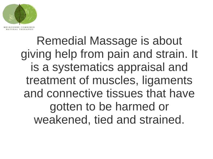 Remedial Massage is about