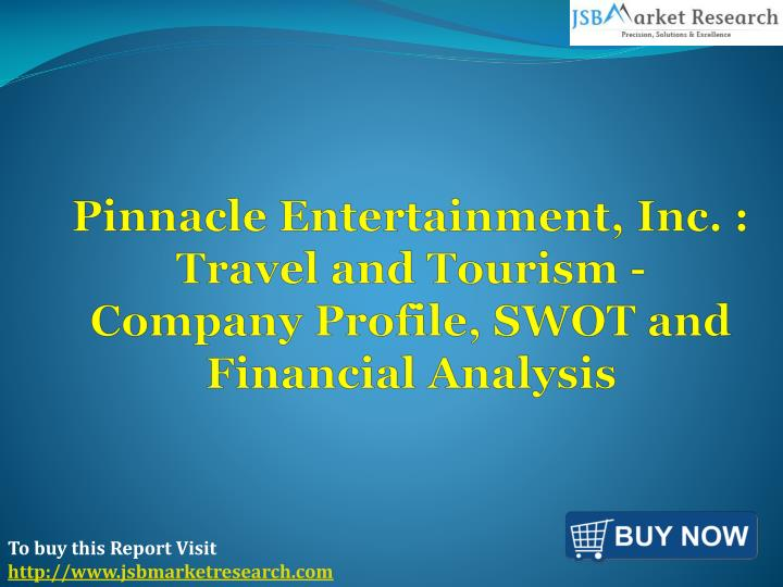 Pinnacle entertainment inc travel and tourism company profile swot and financial analysis