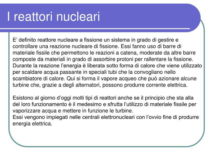 I reattori nucleari