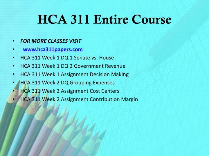 HCA 311 Entire Course