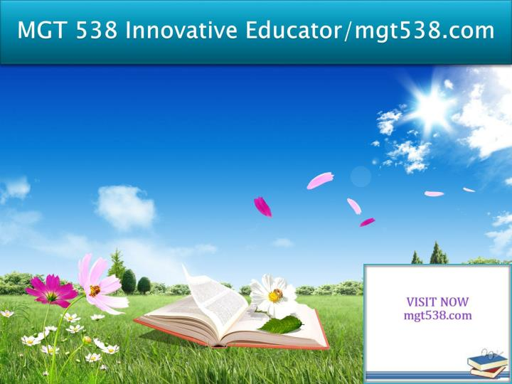 Mgt 538 innovative educator mgt538 com