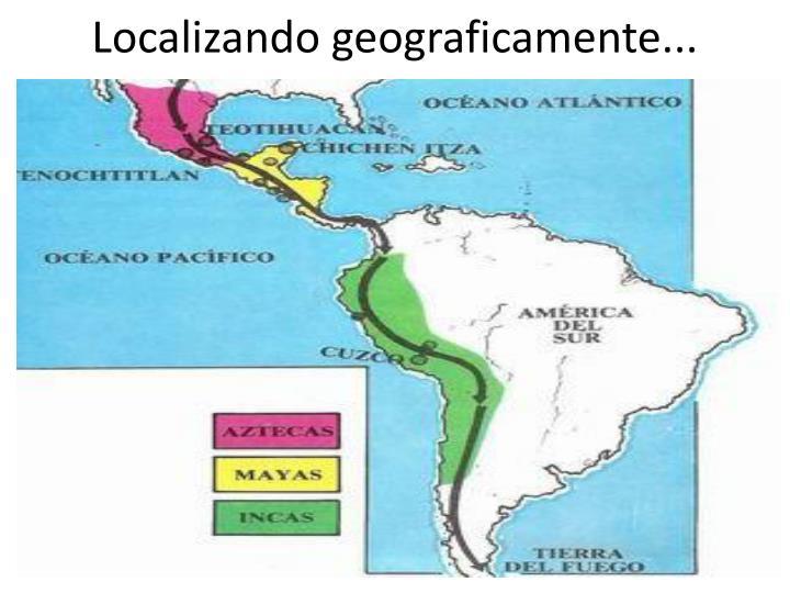 Localizando geograficamente...