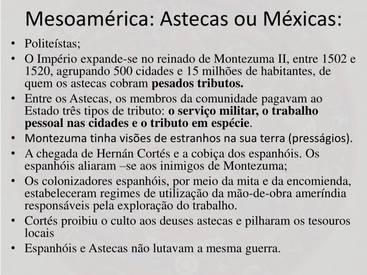 Mesoamérica: Astecas ou Méxicas: