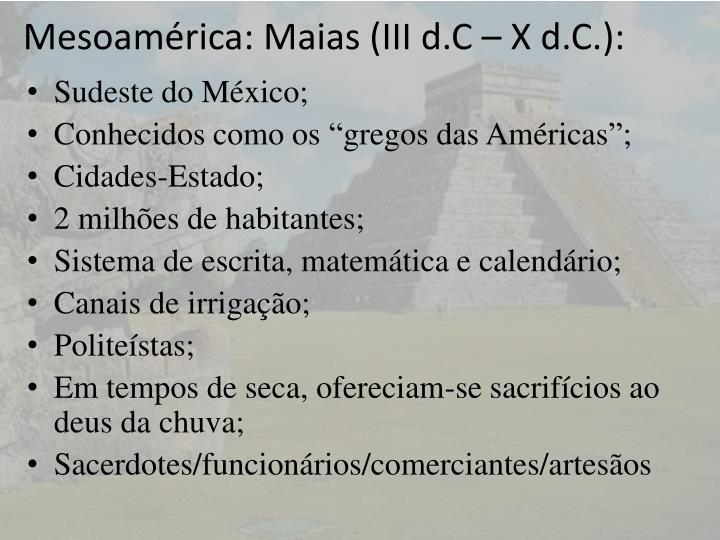 Mesoamérica: Maias (III d.C – X d.C.):