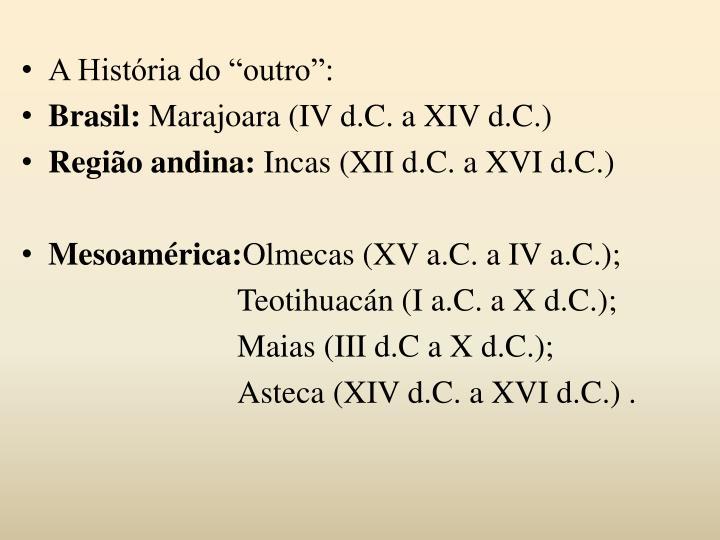 """A História do """"outro"""":"""