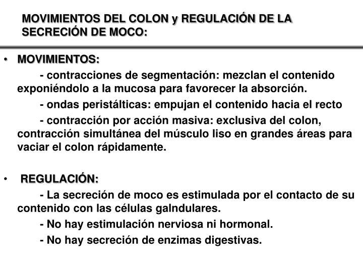 MOVIMIENTOS DEL COLON y REGULACIÓN DE LA SECRECIÓN DE MOCO: