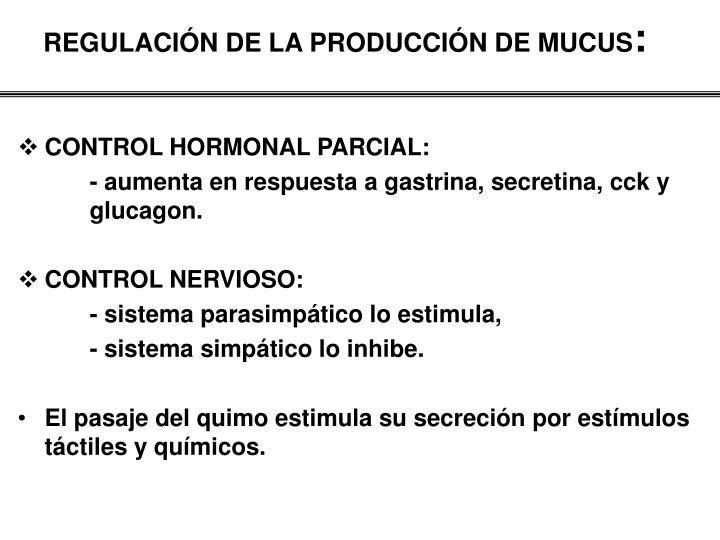 REGULACIÓN DE LA PRODUCCIÓN DE MUCUS