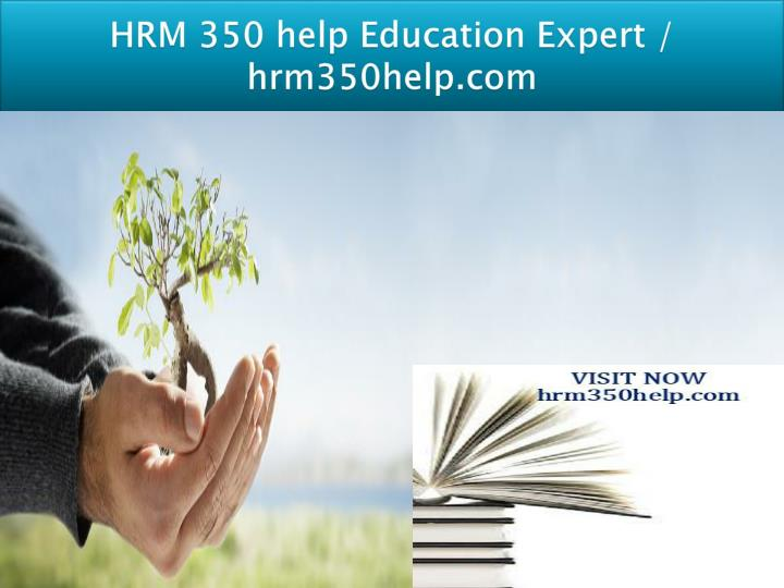 Hrm 350 help education expert hrm350help com