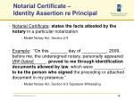 notarial certificate identity assertion re principal