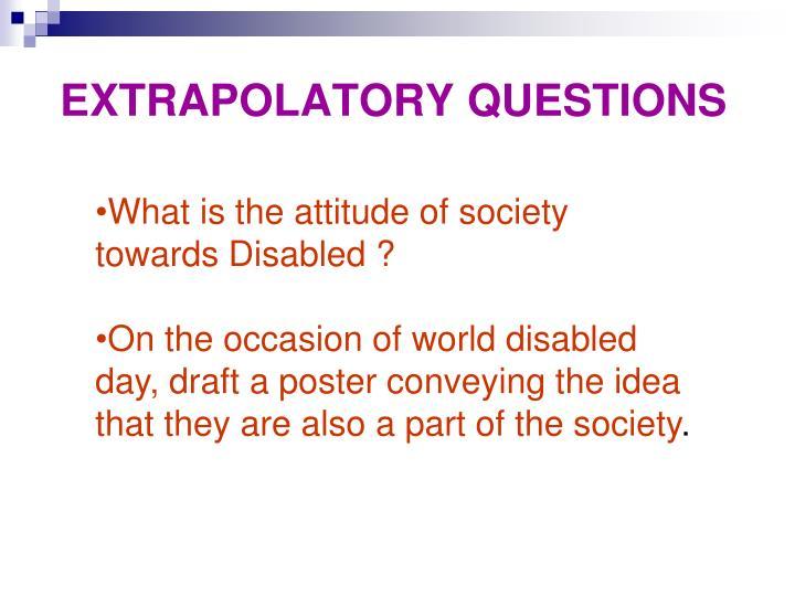 EXTRAPOLATORY QUESTIONS