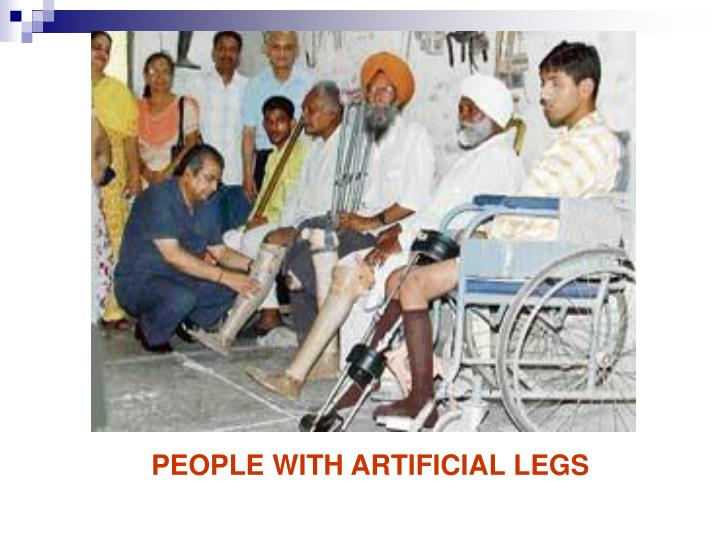 PEOPLE WITH ARTIFICIAL LEGS