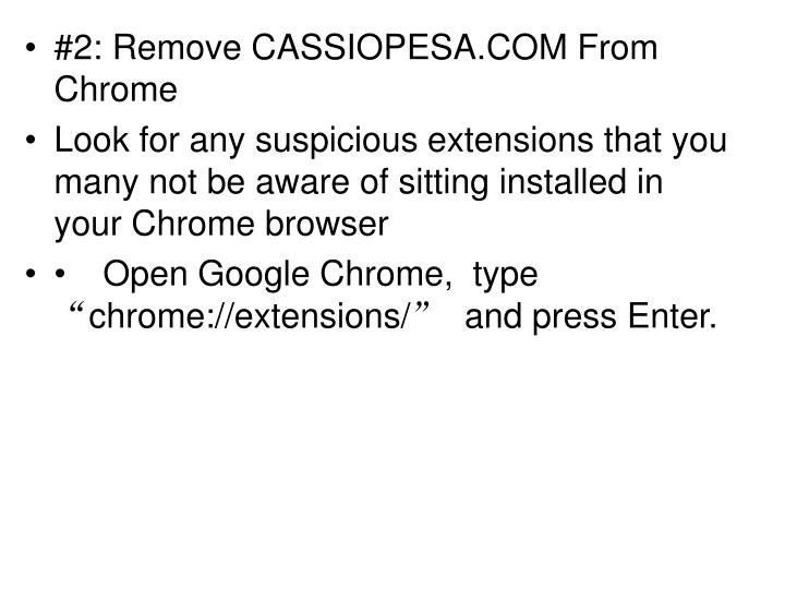 #2: Remove CASSIOPESA.COM From Chrome